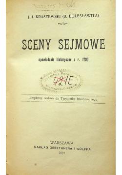 Sceny sejmowe opowiadanie historyczne z roku 1793 1907 r.