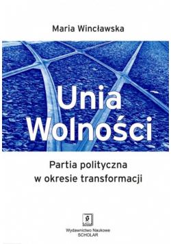 Unia Wolności Partia polityczna w okresie transformacji