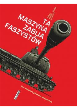Ta maszyna zabija faszystów