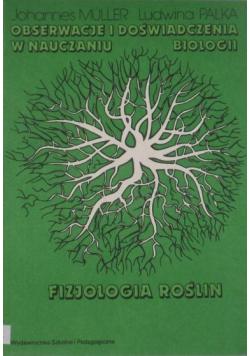 Obserwacje i doświadczenia w nauczaniu biologii Fizjologia roślin