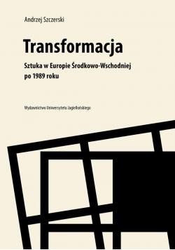Transformacja.Sztuka w Europie Środkowo-Wschodniej