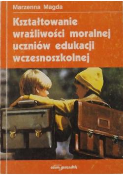 Kształtowanie wrażliwości moralnej uczniów edukacji wszesnoszkolnej