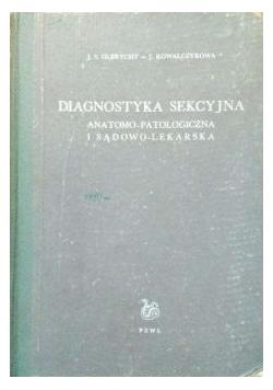 Diagnostyka sekcyjna  anatomo patologiczna i sądowo Lekarska