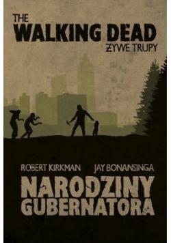 The Walking Dead Żywe trupy Narodziny Gubernatora