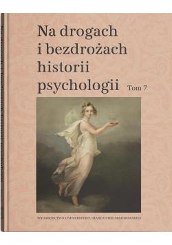 Na drogach i bezdrożach historii psychologii T.7