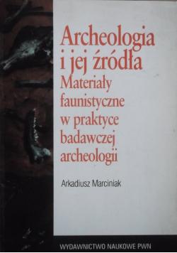 Archeologia i jej źródła materiały faunistyczne w praktyce badawczej archeologii