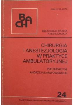 Chirurgia i anestezjologia w praktyce ambulatoryjnej