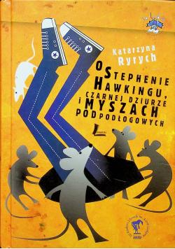 O Stephenie Hawkingu czarnej dziurze i myszach podłogowych