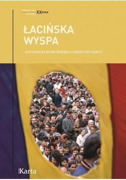 Łacińska wyspa Antologia rumuńskiej literatury faktu