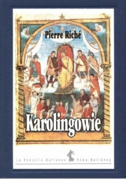 Karolingowie ród który stworzył Europę