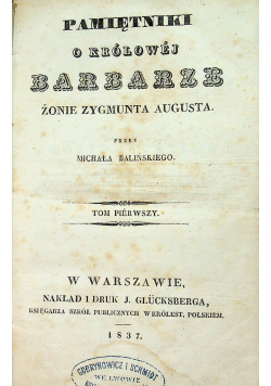 Pamiętniki o królowej Barbarze tom I 1837r.