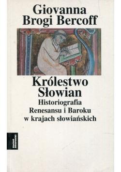 Królestwo Słowian Historiografia Renesansu i Baroku w krajach słowiańskich Tom 3