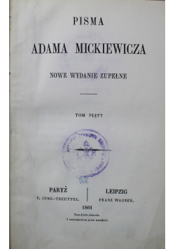 Pisma Adama Mickiewicza Tom V 1861 r.