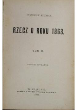Rzecz o roku 1863 Tom II 1896 r.
