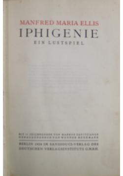 Iphigenie Ein Lustspiel 1924 r.