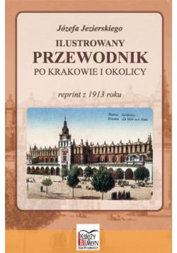 Ilustrowany przewodnik po Krakowie i okolicy reprint z 1913 r