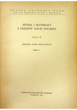 Studia i materiały z dziejów nauki polskiej seria A  zeszyt 4