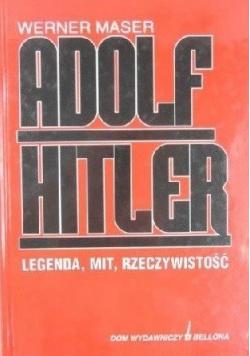 Adolf Hitler legenda mit rzeczywistość