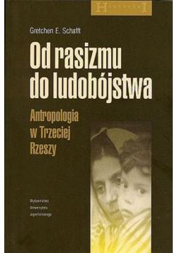 Od rasizmu do ludobójstwa Antropologia w Trzeciej Rzeszy
