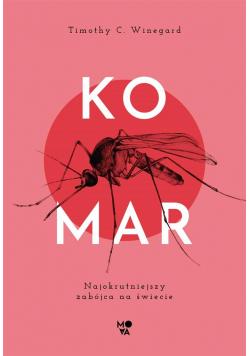 Komar. Najokrutniejszy zabójca na świecie