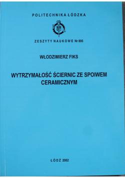 Zeszyty naukowe nr 895 Wytrzymałość ściernic ze spoiwem ceramicznym