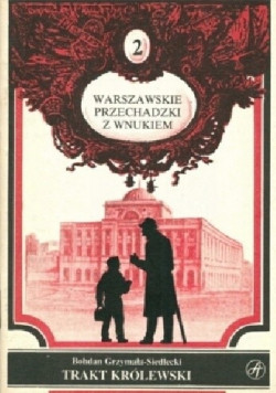 Warszawskie przechadzki z wnukiem 2 Traktat królewski