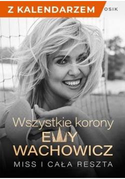 Wszystkie korony Ewy Wachowicz + kalendarz 2021
