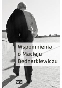 Wspomnienia o Macieju Bednarkiewiczu  Plus płyta CD