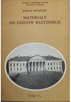 Materiały z dziejów rezydencji Tom  V A