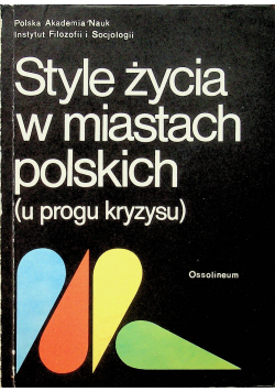 Style życia w miastach polskich U progu kryzysu