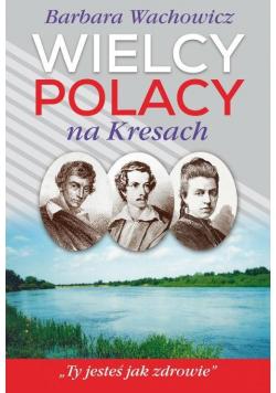 Wielcy Polacy na Kresach