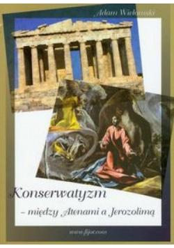 Konserwatyzm między Atenami a Jerozolimą