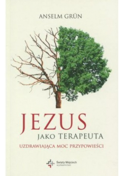 Jezus jako terapeuta Uzdrawiająca moc przypowieści