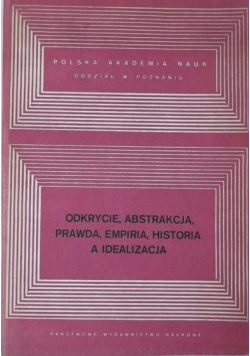 Odkrycie abstrakcja prawda empiria historia a idealizm