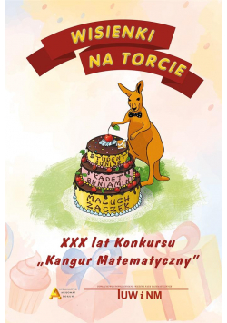 Wisienki na torcie - XXX lat konkursu Kangur Mat.