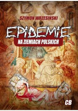 Epidemie na ziemiach polskich i ich skutki społ...