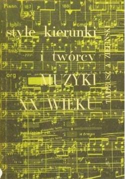Style kierunki i twórcy muzyki XX wieku
