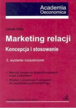 Marketing relacji Koncepcja i stosowanie