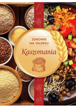 Zdrowie na talerzu Kaszomania