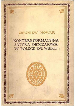 Kontrreformacyjna satyra obyczajowa w Polsce XVII wieku