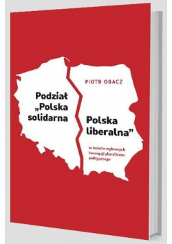 "Podział ""Polska solidarna - Polska liberalna""..."