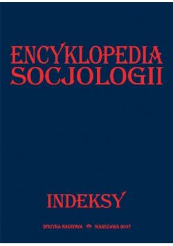 Encyklopedia socjologii. Indeksy
