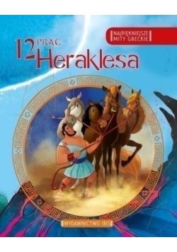Najpiękniejsze mity greckie. 12 prac Heraklesa