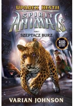 Spirit animals. Upadek Bestii T.7 Szeptacz burz