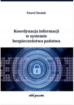 Koordynacja informacji w systemie bezpieczeństwa..