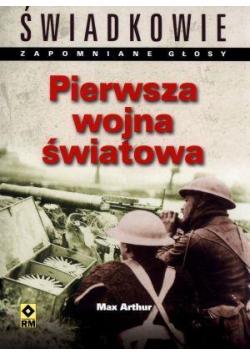 Pierwsza wojna światowa. Świadkowie