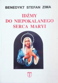 Idźmy do Niepokalanego Serca Maryi