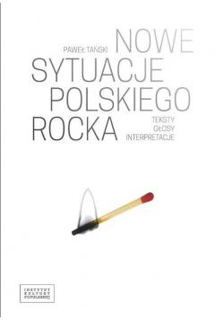 Nowe sytuacje polskiego rocka. Teksty, głosy...