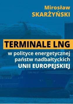 Terminale LNG w polityce energetycznej państw...