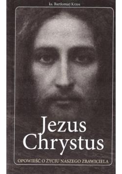 Jezus Chrystus opowieść o życiu naszego Zbawiciela